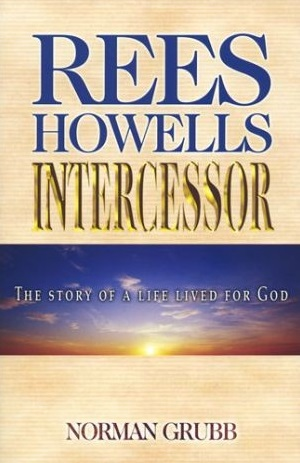 Rees Howells, Intercessor