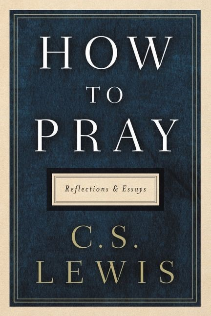 How to Pray Lewis